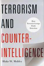 Terrorism and Counterintelligence – How Terrorist Groups Elude Detection