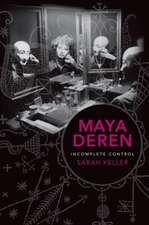 Maya Deren – Incomplete Control