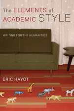 The Elements of Academic Style – Writing for the Humanities