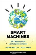 Smart Machines – IBM′s Watson and the Era of Cognitive Computing