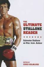 The Ultimate Stallone Reader – Sylvester Stallone as Star, Icon, Auteur