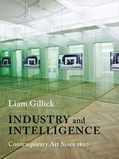 Industry and Intelligence – Contemporary Art Since 1820
