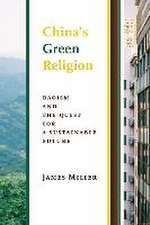 China`s Green Religion – Daoism and the Quest for a Sustainable Future