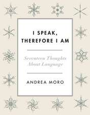 I Speak, Therefore I Am – Seventeen Thoughts About Language