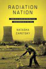 Radiation Nation – Three Mile Island and the Political Transformation of the 1970s