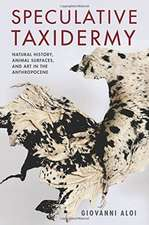 Speculative Taxidermy – Natural History, Animal Surfaces, and Art in the Anthropocene
