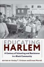 Educating Harlem – A Century of Schooling and Resistance in a Black Community