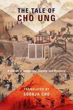 The Tale of Cho Ung – A Classic of Vengeance, Loyalty, and Romance