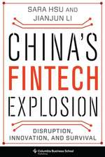 China`s Fintech Explosion – Disruption, Innovation, and Survival