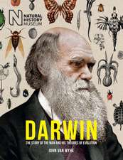 Darwin: The Man, his great voyage, and his Theory of Evoluti