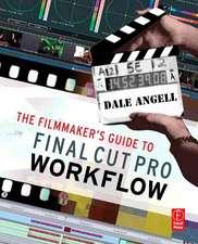 The Filmmaker's Guide to Final Cut Pro Workflow