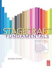 Stagecraft Fundamentals Second Edition:  A Guide and Reference for Theatrical Production
