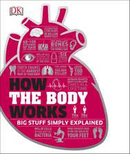 How the Body Works: The Facts Simply Explained