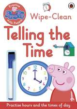 Peppa Pig, Practise with Peppa, Wipe-Clean Telling the Time