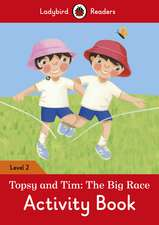 Topsy and Tim: The Big Race Activity Book – Ladybird Readers Level 2