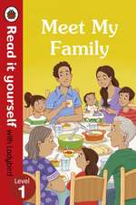 Meet My Family – Read It Yourself with Ladybird Level 1