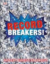 Record Breakers!: More than 500 Fantastic Feats