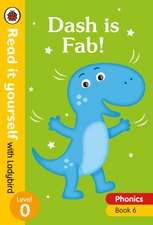Dash is Fab! – Read it yourself with Ladybird Level 0: Step 6