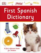 First Spanish Dictionary: A First Reference Book for Children