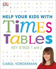 Help Your Kids with Times Tables, Ages 5-11 (Key Stage 1-2): A Unique Step-by-Step Visual Guide and Practice Questions