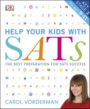 Help your Kids with SATs, Ages 9-11 (Key Stage 2): The Best Preparation for SATs Success
