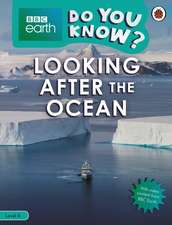 Do You Know? Level 4 – BBC Earth Looking After the Ocean