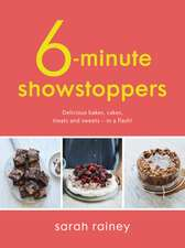 Six-Minute Showstoppers: Delicious bakes, cakes, treats and sweets – in a flash!