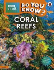 Do You Know? Level 2 – BBC Earth Coral Reefs