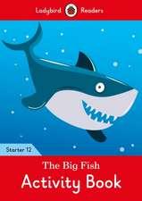 The Big Fish Activity Book - Ladybird Readers Starter Level 12