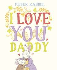 Peter Rabbit I Love You Daddy