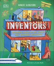 Inventors: Incredible stories of the world's most ingenious inventions