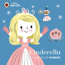 Little Pop-Ups: Cinderella: A Book of Numbers