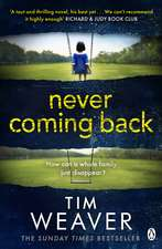 Never Coming Back: The gripping Richard & Judy thriller from the bestselling author of No One Home