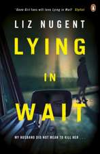 Lying in Wait: The gripping and chilling Richard and Judy Book Club bestseller