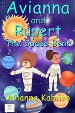 Avianna and Rupert the Space Bear
