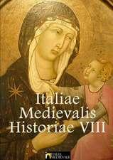 Italiae Medievalis Historiae VIII