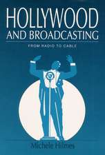 Hollywood and Broadcasting: FROM RADIO TO CABLE