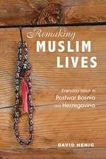 Remaking Muslim Lives