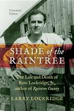 Shade of the Raintree:  The Life and Death of Ross Lockridge, Jr.
