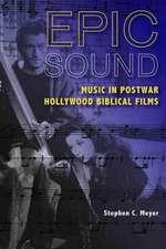 Epic Sound:  Music in Postwar Hollywood Biblical Films