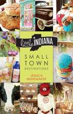 Little Indiana:  Small Town Destinations