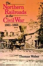 Northern Railroads in the Civil War, 1861-1865