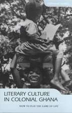 Literary Culture in Colonial Ghana