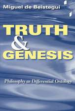 Truth and Genesis:  Philosophy as Differential Ontology