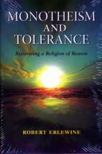 Monotheism and Tolerance:  Recovering a Religion of Reason