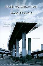 Mass Motorization + Mass Transit:  An American History and Policy Analysis