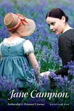 Jane Campion:  Authorship and Personal Cinema