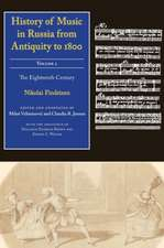 History of Music in Russia from Antiquity to 1800, Volume 2:  The Eighteenth Century