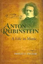 Anton Rubinstein:  A Life in Music