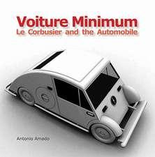 Voiture Minimum – Le Corbusier and the Automobile